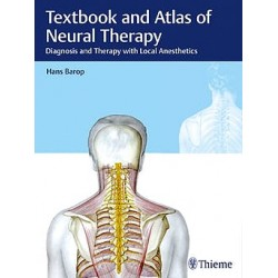 Textbook and Atlas of Neural Therapy. Diagnosis and Therapy with Local Anesthetics
