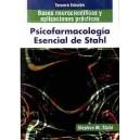 Psicofarmacología Esencial de Stahl. Bases Neurocientíficas y Aplicaciones Prácticas. 3ª Ed
