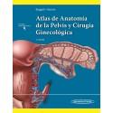 Atlas de Anatomía de la Pelvis y Cirugía Ginecológica