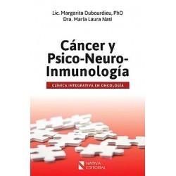 Cáncer y Psico-Neuro-Inmunología. Clínica Integrativa en Oncología