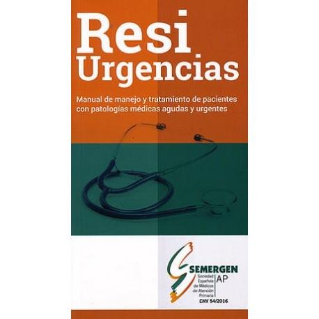 RESIURGENCIAS. Manual de Manejo y Tratamiento de Pacientes con Patologías Médicas Agudas y Urgentes