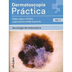 Dermatoscopia Práctica, Vol. 1: Semiología Dermatoscópica