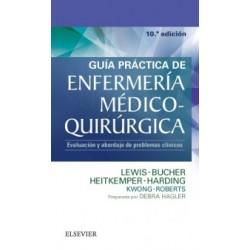 Guía práctica de Enfermería médico-quirúrgica: Evaluación y abordaje de problemas clínicos, 10e
