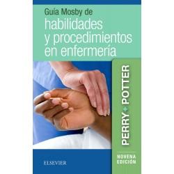Guía Mosby de habilidades y procedimientos en enfermería, 9ª edición