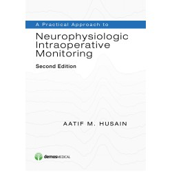 A practical approach to neurophysiologic intraoperativ monitoring 2nd Edition