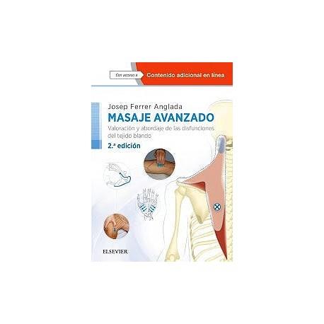 Masaje Avanzado. Valoración y Abordaje de las Disfunciones del Tejido Blando + Acceso Online