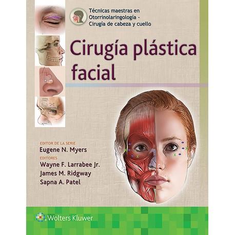 Cirugía Plástica Facial (Técnicas Maestras en Otorrinolaringología - Cirugía de Cabeza y Cuello)