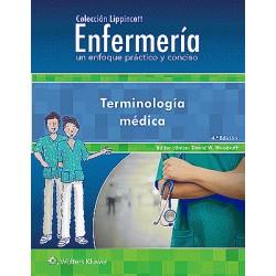Terminología Médica (Colección Lippincott Enfermería. Un Enfoque Práctico y Conciso)