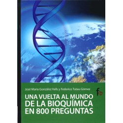una vuelta al mundo de la bioquímica en 800 preguntas