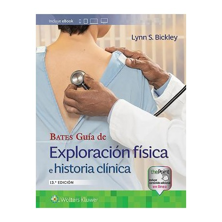 Bates Guía de Exploración Física e Historia Clínica 13ª edición